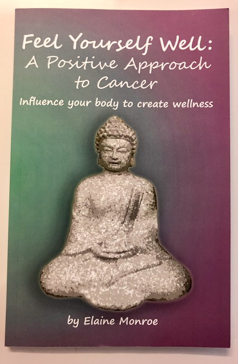 Feel Yourself Well: A Positive Approach to Cancer