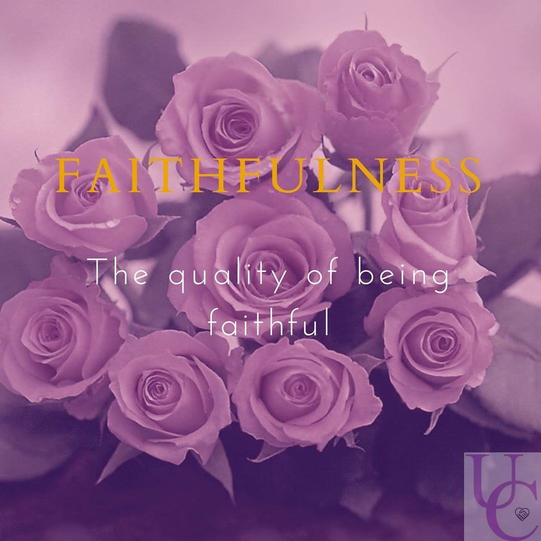 Faithfulness – the quality of being faithful