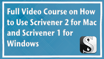 Full video course on how to use scrivener 2 for mac and scrivener 1 for windows