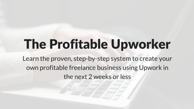 The Profitable Upworker Course