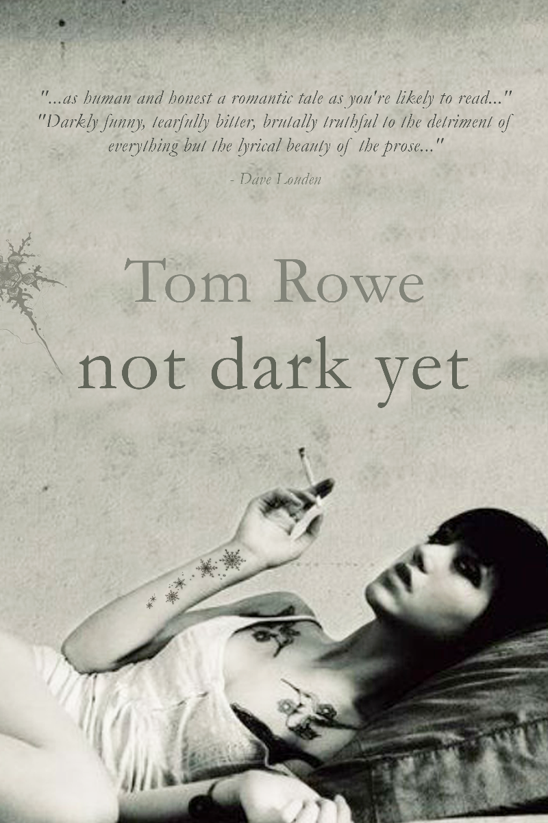 not dark yet tom rowe
