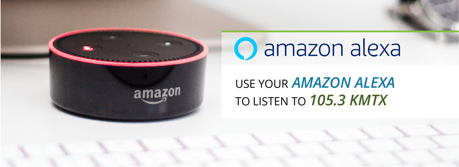 Amazon Alexa Can Play 105.3 KMTX Banner