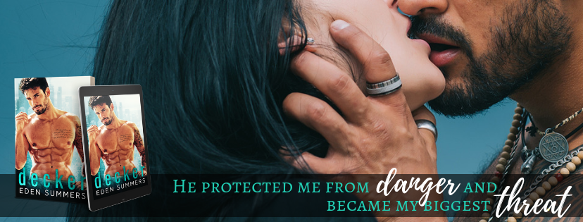 Decker Teaser - He protected me from danger and became my biggest threat.