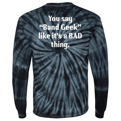 Band Geek Black Tye Dye - Long Sleeve T-Shirt (Front & Back)