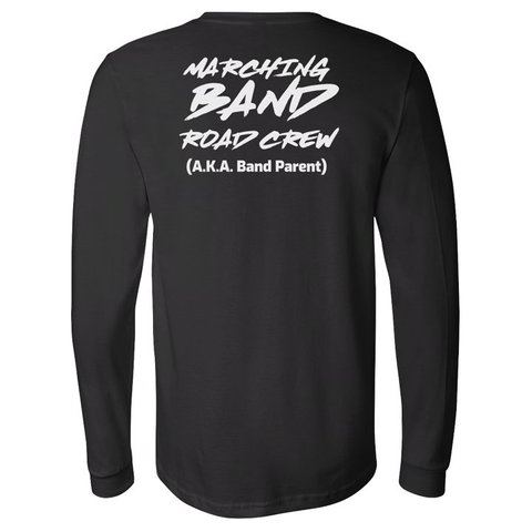 Marching Band Road Crew - Long Sleeve T-Shirt (Front & Back)