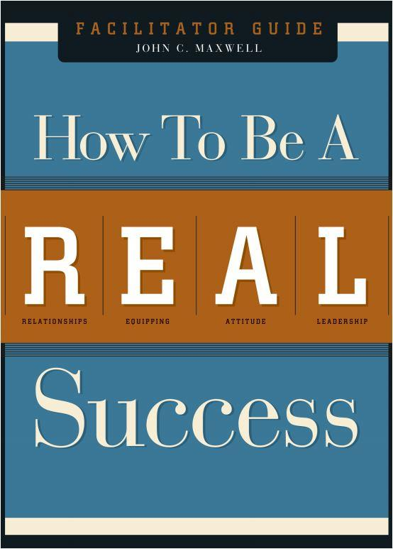 How To Be A R.E.A.L Success