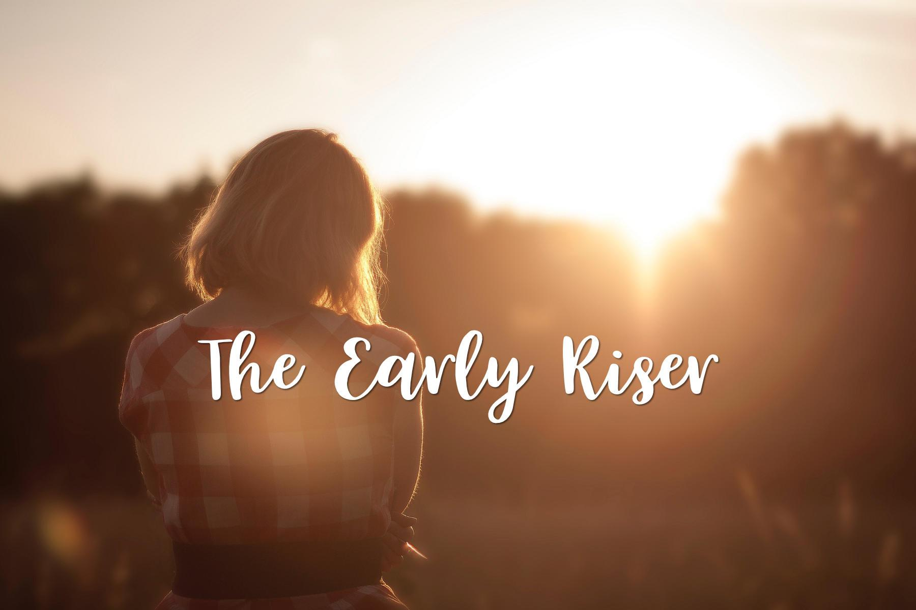 Early Riser >> 9 Advantages Of Being An Early Riser