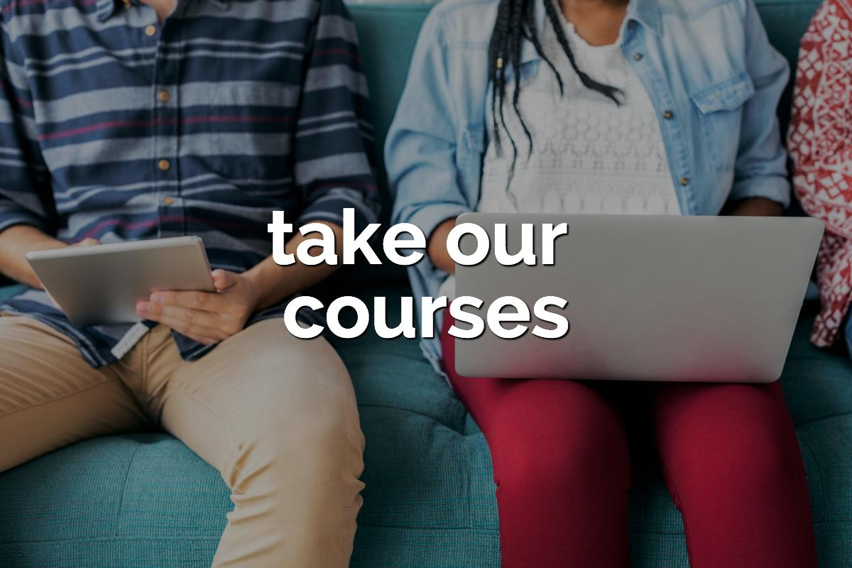take our courses