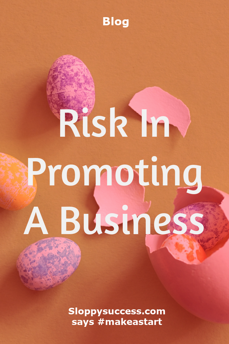 Risk in promoting a business